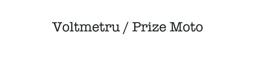 Voltmetru / Prize Moto