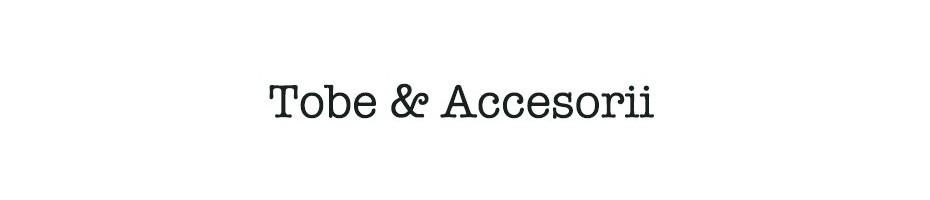 Tobe & Accesorii