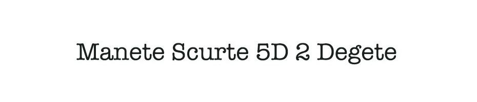 Manete Scurte 5D 2 Degete