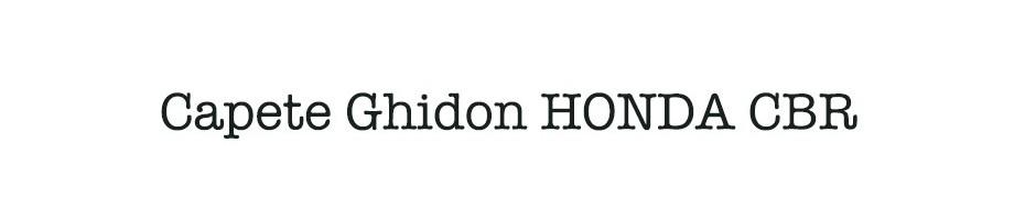 Capete Ghidon HONDA CBR