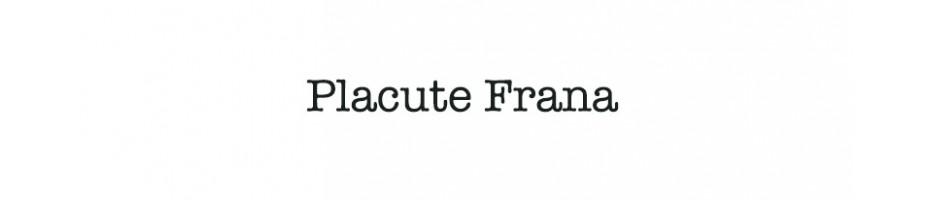 Placute Frana