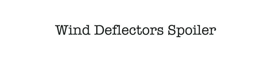 Wind Deflectors Spoiler