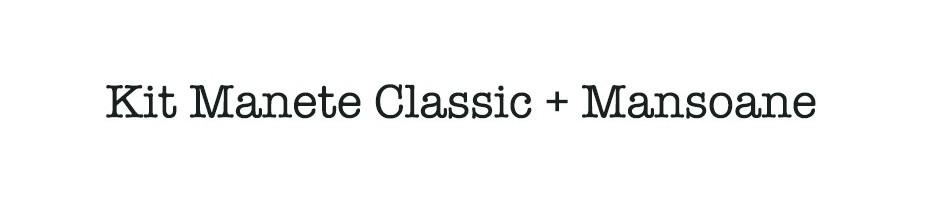 Kit Manete Classic + Mansoane
