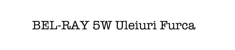 BEL-RAY 5W Uleiuri Furca