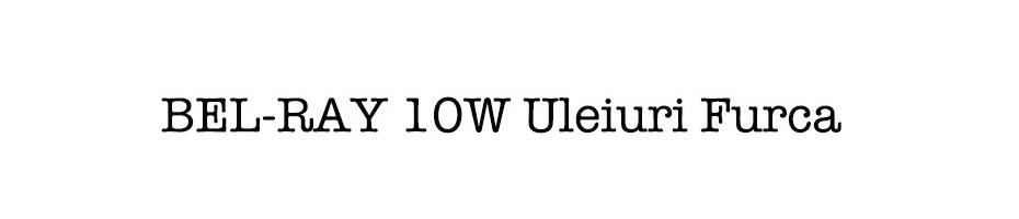 BEL-RAY 10W Uleiuri Furca