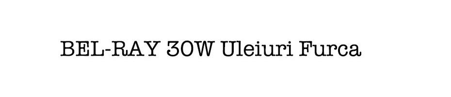 BEL-RAY 30W Uleiuri Furca
