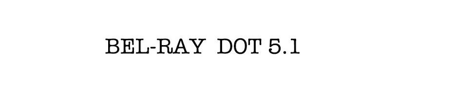 BEL-RAY  DOT 5.1